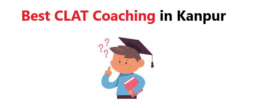 Best CLAT Coaching in Kanpur