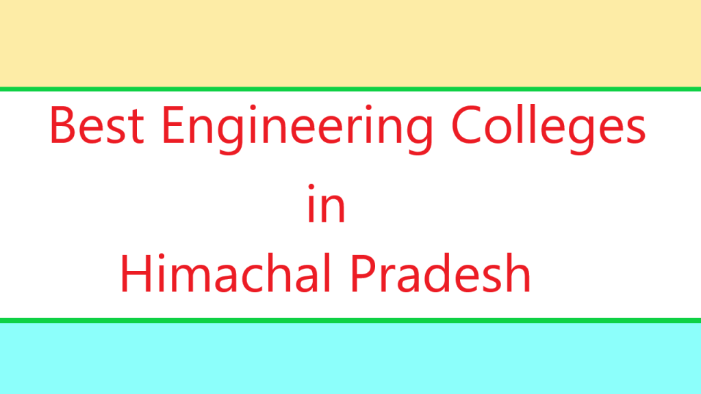 Best Engineering Colleges in Himachal Pradesh